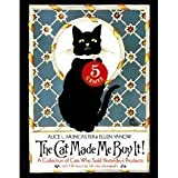 img - for The Cat Made Me Buy It! A Collection of Cats Who Sold Yesterday's Products by Alice Muncaster (1984-12-13) book / textbook / text book