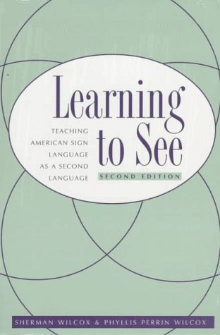 Learning To See: Teaching American Sign Language as a...