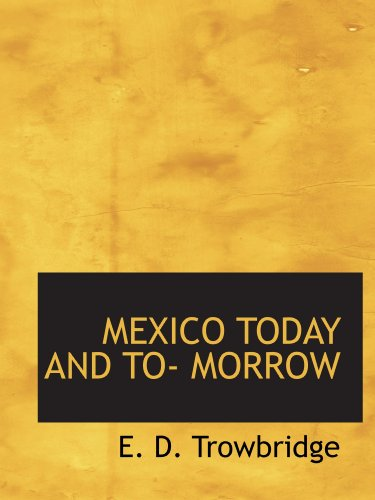 MEXICO TODAY AND TO- MORROW