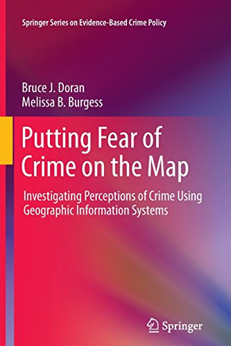 Putting Fear of Crime on the Map: Investigating Perceptions of Crime Using Geographic Information Systems (Springer Seri