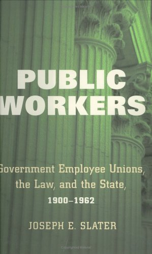 Public Workers: Government Employee Unions, the Law, and...