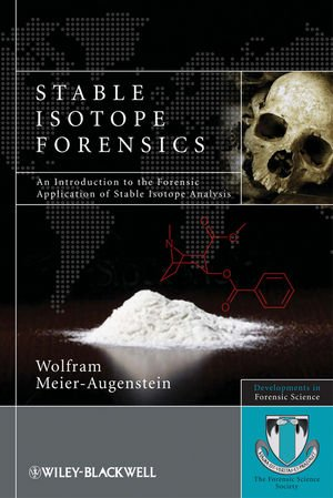 Stable Isotope Forensics: An Introduction To The Forensic Application Of Stable Isotope Analysis