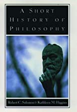 A Short History of Philosophy by Robert C. Solomon