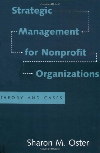 Strategic Management for Nonprofit Organizations: Theory and Cases