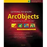 Getting to Know ArcObjects (With CD-ROM) ~ Robert Burke