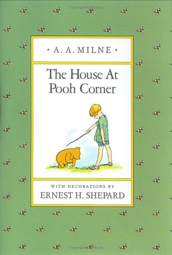 The House at Pooh Corner (Pooh Original Edition), A. A. MILNE
