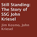 Still Standing: The Story of SSG John Kriesel | Jim Kosmo,John Kriesel