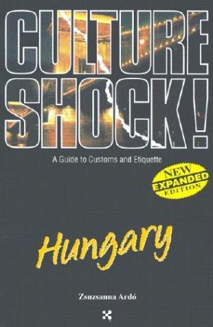 Hungary (Culture Shock! A Survival Guide to Customs & Etiquette)