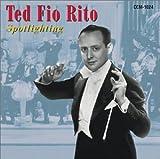 Spotlighting Ted Fio Rito