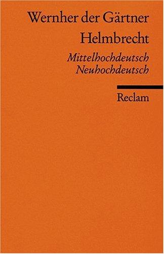 Helmbrecht: Mittelhochdt. /Neuhochdt.: Mittelhochdeutsch / Neuhochdeutsch
