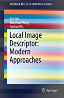Local Image Descriptor: Modern Approaches Front Cover