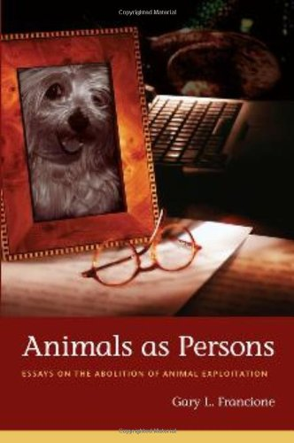 Animals as Persons: Essays on the Abolition of Animal...