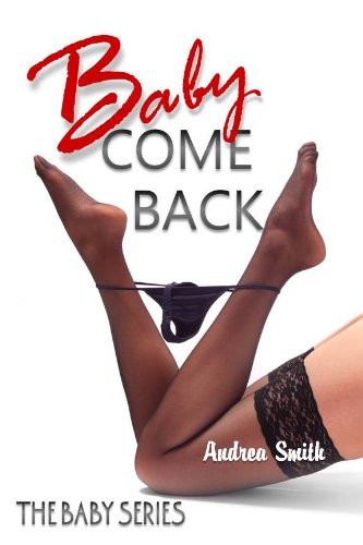 Baby Come Back (Baby Series) by Andrea Smith