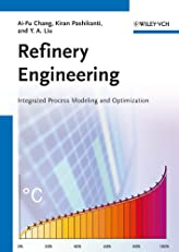 Refinery Engineering: Integrated Process Modelingand Optimization