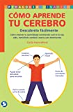 img - for Como aprende tu cerebro: Descubrelo facilmente: Como mejorar tu aprendizaje conociendo cual es tu ojo, oido, hemisferio cerebral, mano y pie dominantes (Pedagogia Dinamica) (Spanish Edition) book / textbook / text book