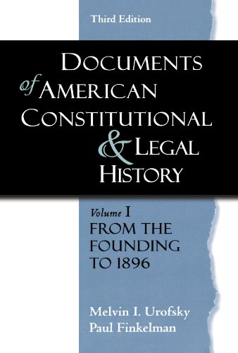Documents of American Constitutional and Legal History:...
