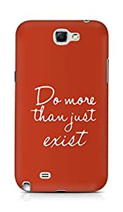 AMEZ do more than just exist Back Cover For Samsung Galaxy Note 2 N7100