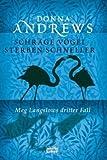Schräge Vögel sterben schneller: Meg Langslows dritter Fall - Donna Andrews