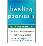 img - for [Healing Psoriasis: The Natural Alternative] (By: John O. A. Pagano) [published: November, 2008] book / textbook / text book
