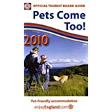 Pets Come Too! 2010: England's Quality-assessed Venues (Official Tourist Board Guide)