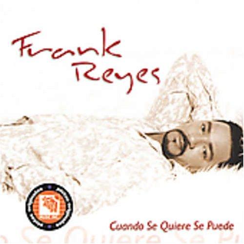 Frank Reyes - Cuando Se Quiere Se Puede - Zortam Music