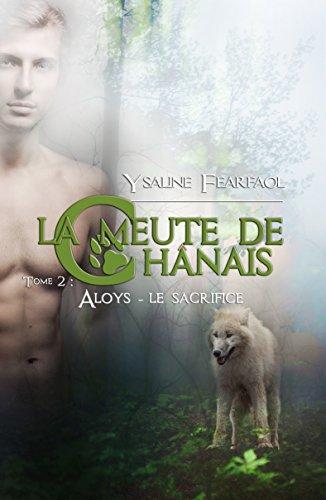La meute de Chânais tome 2: Aloys - le sacrifice francais