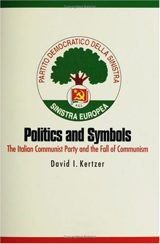 Politics and Symbols: The Italian Communist Party and the Fall of Communism