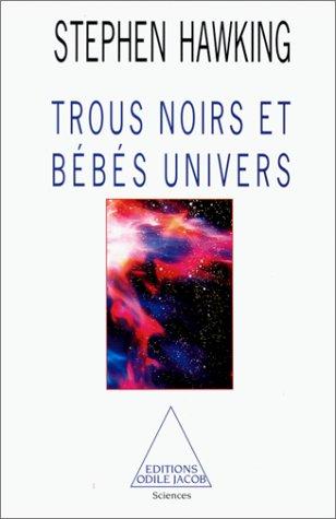Trous noirs et bébés univers et autres essais