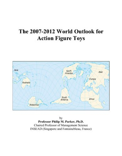 The 2007-2012 World Outlook for Action Figure Toys