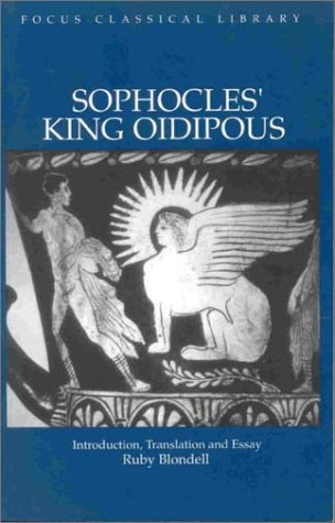 Sophocles' King Oidipous: Introduction, Translation and Essay (Focus Classical Library), Sophocles, RUBY BLONDELL