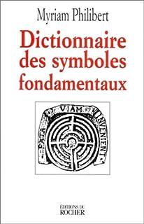 Dictionnaire des symboles fondamentaux
