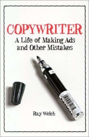 Copywriter: A Life of Making Ads and Other Mistakes