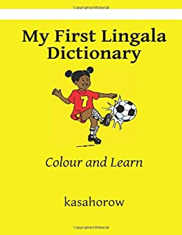 My First Lingala Dictionary: Colour and Learn