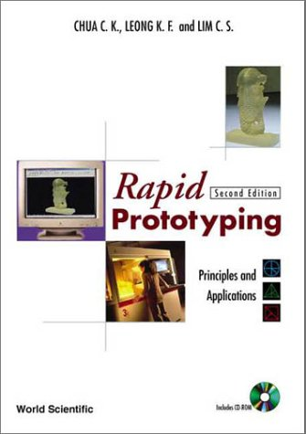 Rapid Prototyping: Principles and Applications (2nd Edition)