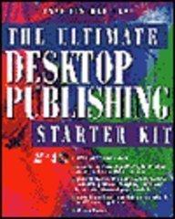 The Ultimate Desktop Publishing Starter Kit