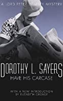 Have His Carcase: Lord Peter Wimsey Mystery Book 8 (Lord Peter Wimsey series)