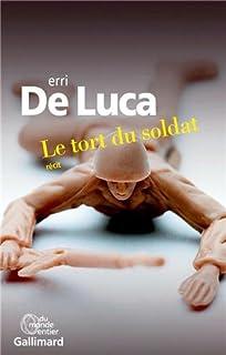 Le tort du soldat : récit, De Luca, Erri