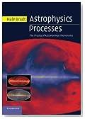 Astrophysics Processes: The Physics of Astronomical Phenomena
