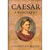 Caesar: a Biography (1567315747) by Meier, Christian