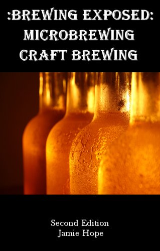 Brewing Exposed: Microbrewing & Craft Brewing