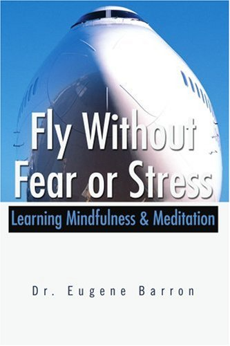 Fly Without Fear or Stress: Learning Mindfulness