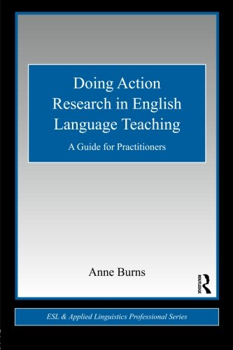 Doing Action Research in English Language Teaching: A...