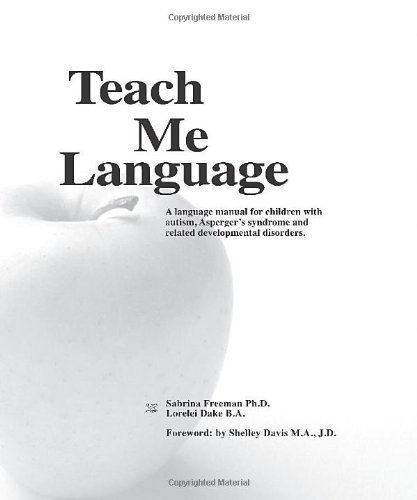 Teach Me Language: A Language Manual for Children With Autism, Asperger's Syndrome and Related Developmental Disorders Lslf Edition