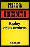 echange, troc Patricia Highsmith - Ripley et les ombres