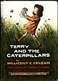 Terry and the Caterpillars (A Science I Can Read Book) (0060254068) by Millicent E. Selsam
