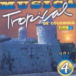 Musica Trop 4 - Musica De Tropical De Colombia 4 - Amazon.com Music