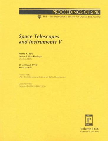 Space Telescopes And Instruments V: 25-28 March 1998 Kona, Hawaii (Proceedings Of Spie)