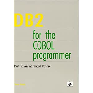 DB2 for the Cobol Programmer: An Advanced Course Pt. 2
