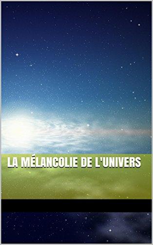 Couverture du livre La mélancolie de l'univers