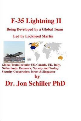 f-35-lightning-ii-being-developed-by-a-global-team-led-by-lockheed-martin-by-author-dr-jon-schiller-